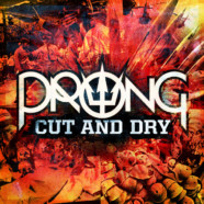 "Prong to Release New Digital Single ""Cut and Dry"" This Friday"