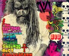 Review: Rob Zombie- The Electric Warlock Acid Witch Satanic Orgy Celebration Dispenser