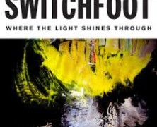 Review: Switchfoot- Where The Light Shines Through