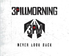 Review: 3 Pill Morning- Never Look Back