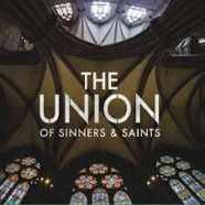 Review: The Union of Sinners and Saints