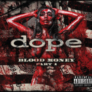 "DOPE Releases Official Music Video For Title Track ""Blood Money"""