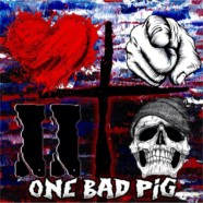 Review: One Bad Pig- Love You To Death
