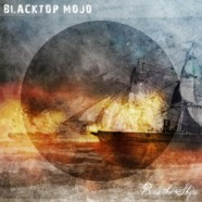 Review: Blacktop Mojo- Burn The Ships