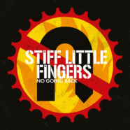 "Stiff Little Fingers to Reissue ""No Going Back"""