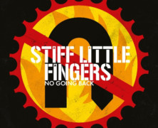 """Stiff Little Fingers to Reissue """"No Going Back"""""""