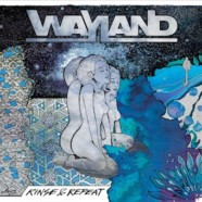 Review: Wayland- Rinse and Repeat