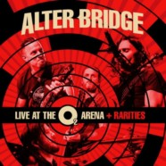 Review: Alter Bridge- Live At the O2 Arena + Rarities