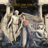 "Light The Torch Announce New Album ""Revival,"" Drop New Song ""Die Alone"""
