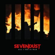 Review: Sevendust- All I See Is War