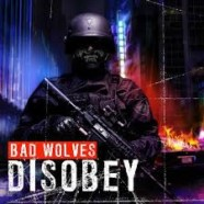 Review: Bad Wolves- Disobey