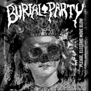 Review: Burial Party- Please, Electric Move Slow