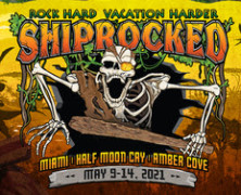 ShipRocked 2021 Shifts Voyage From January To May 9-14