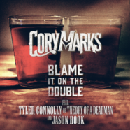 """Cory Marks Unleashes """"Blame It on the Double (featuring Tyler Connolly of Theory of a Deadman and Jason Hook)"""""""
