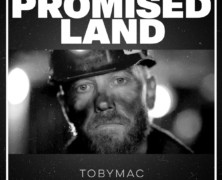 """Tobymac releases new single and video, """"Promised Land"""""""