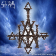"""ALL HAIL THE YETI Announces """"Within the Hollow Earth"""" EP"""